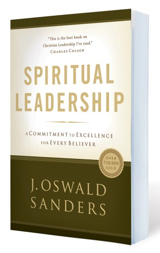 Review Of Spiritual Leadership By J Oswald Sanders Davidworcester Net